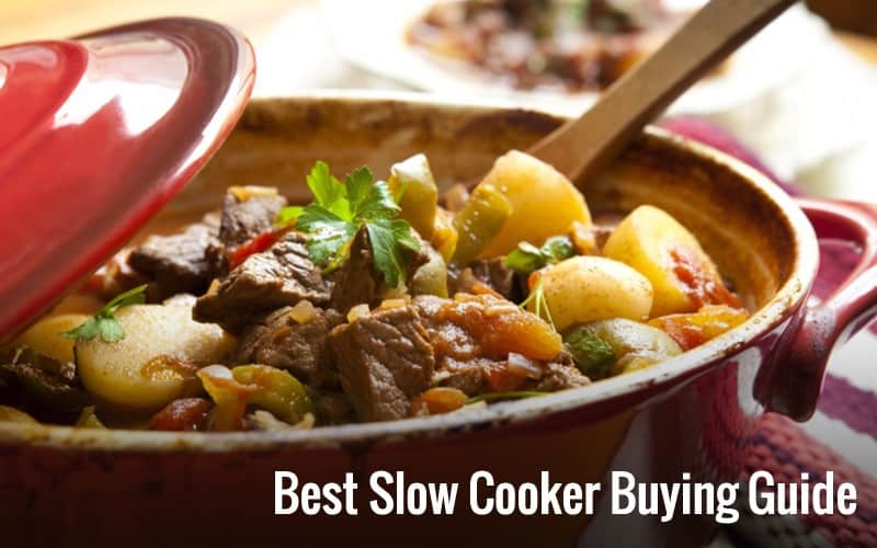 Best Slow Cooker Buying Guide