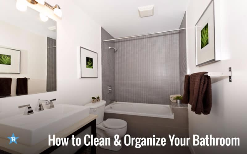 How to Clean & Organize Your Bathroom