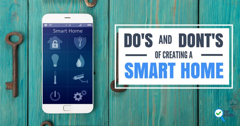 Do's and Dont's of Creating a Smart Home