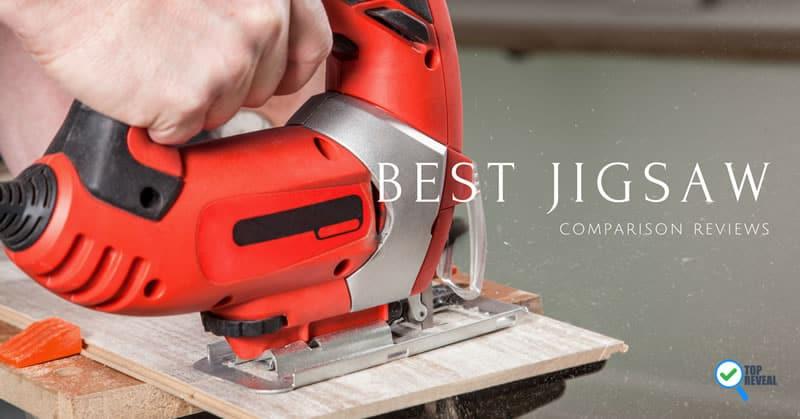 Best Jigsaw Comparison Reviews