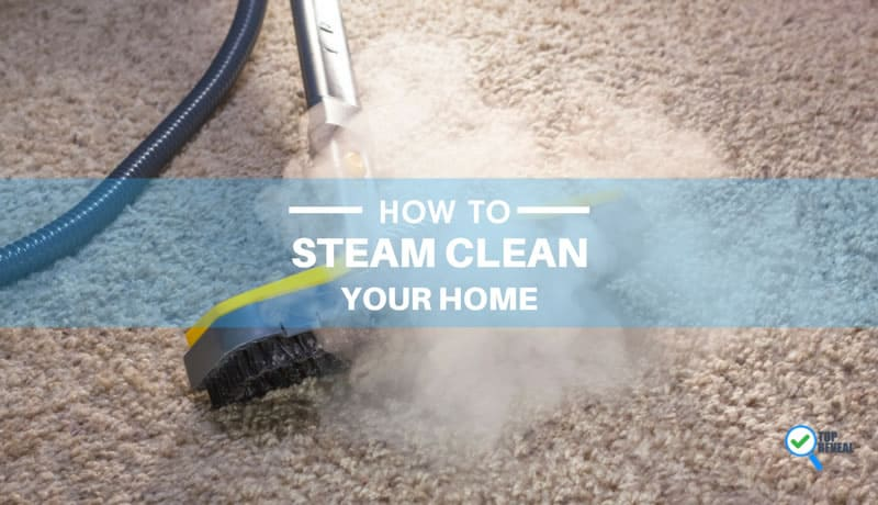 How to steam clean your home