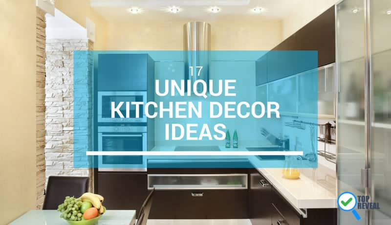 17 Unique Kitchen Decorating Ideas Get Inspired With