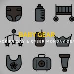 Baby Gear Black Friday and Cyber Monday Deals