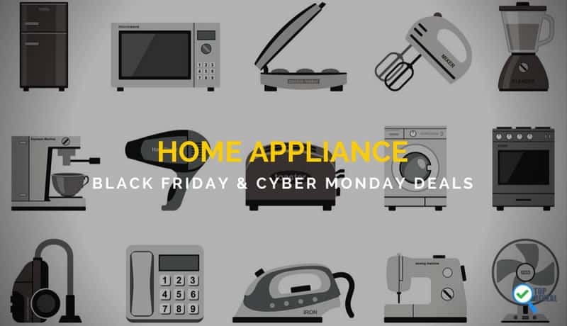 Home Appliance Black Friday and Cyber Monday Deals
