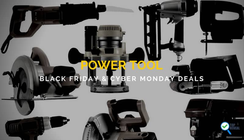 Power Tool Black Friday and Cyber Monday Deals