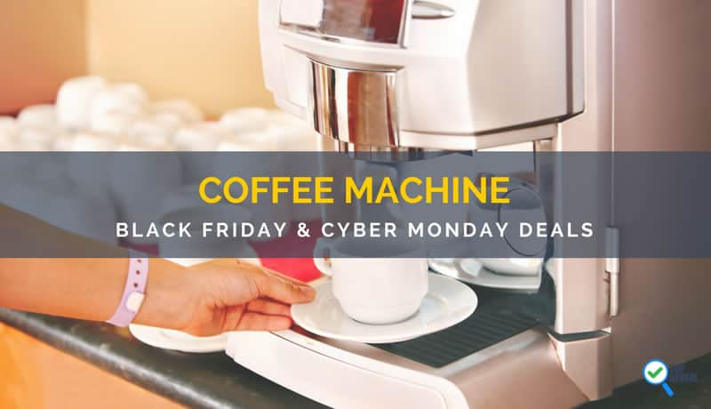 Coffee Machine Black Friday and Cyber Monday Deals