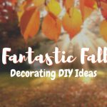 Fantastic Fall Decorating DIY Ideas