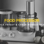 Food Processor Black Friday and Cyber Monday Deals