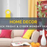 Home Decor Black Friday and Cyber Monday Deals