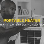 Portable Heater Black Friday and Cyber Monday Deals