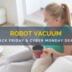 Robot Vacuum Black Friday and Cyber Monday Deals