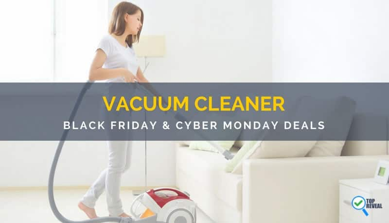 Vacuum Cleaner Black Friday and Cyber Monday Deals