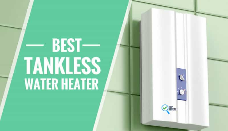 Best Tankless Water Heater for Large Homes