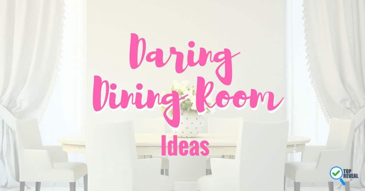 21 Daring Dining Room Ideas – Whet Your Decorating Appetite with Our ...