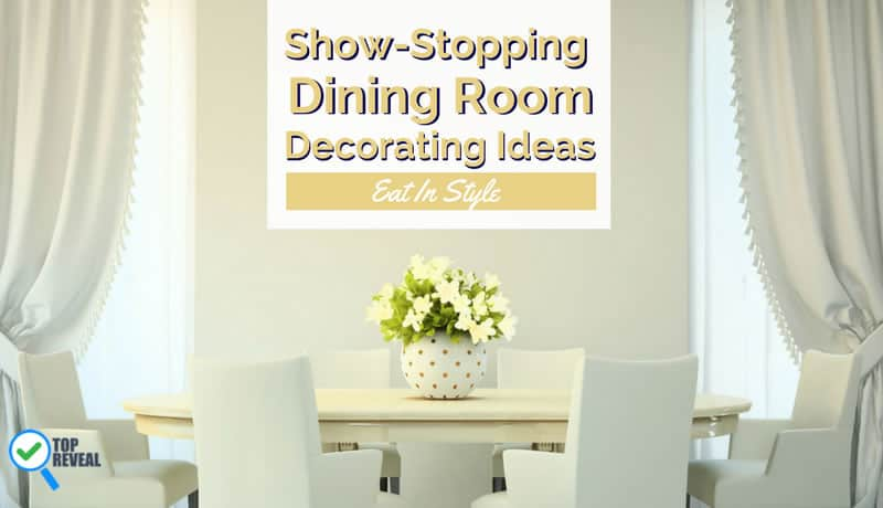 Show-Stopping Dining Room Decorating Ideas