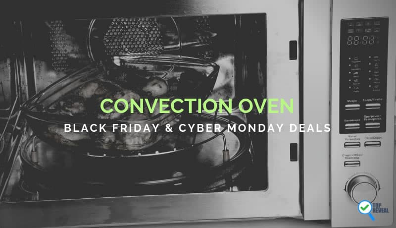 Convection Oven Black Friday and Cyber Monday Sale Deals
