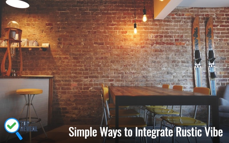 Simple Ways to Integrate Rustic Vibe