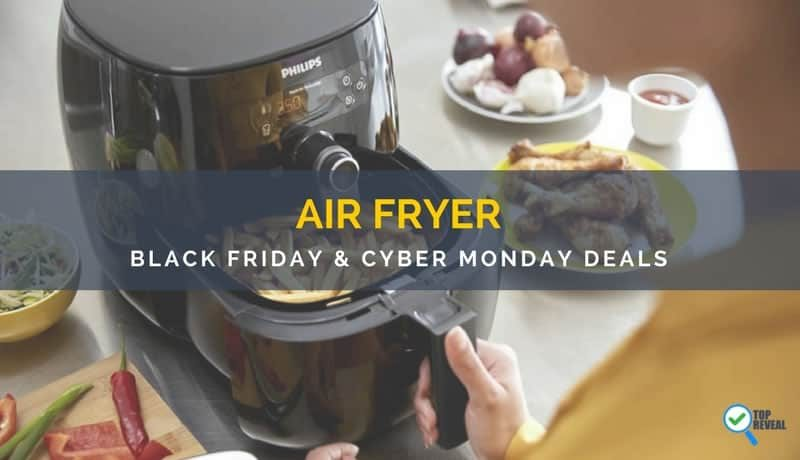 Best Air Fryer Black Friday/Cyber Monday (2017) Deals and Sale: Eat & Shop Guilt-Free