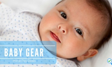 Amazon Prime Day Baby Gear Deals and Sales 2017- You'll Be Ooh-ing & Aah-ing