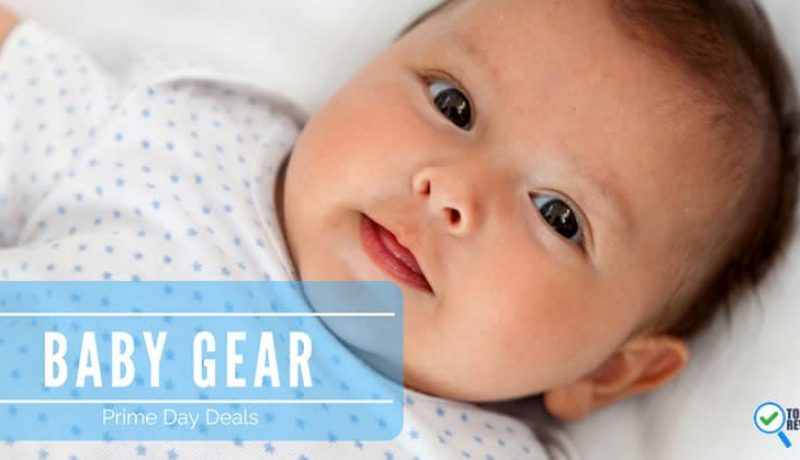 Amazon Prime Day Baby Gear Deals and Sales 2018- You'll Be Ooh-ing & Aah-ing
