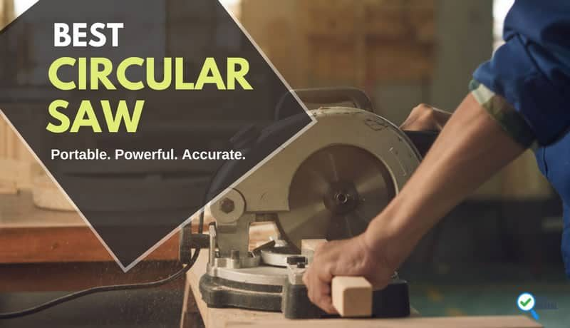 """Top 5 Circular Saw Comparison Reviews (2019): These Saws are a """"Cut"""" Above the Rest"""