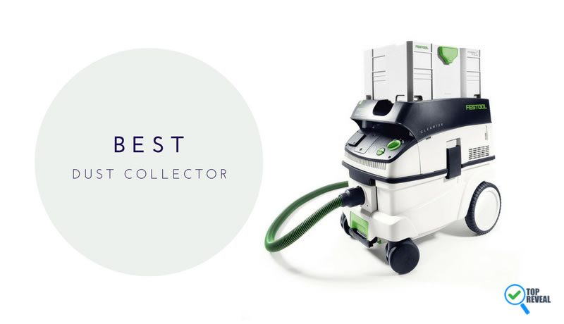 Best Dust Collector Comparison Reviews (2017): Dirt Doesn't Stand a Chance