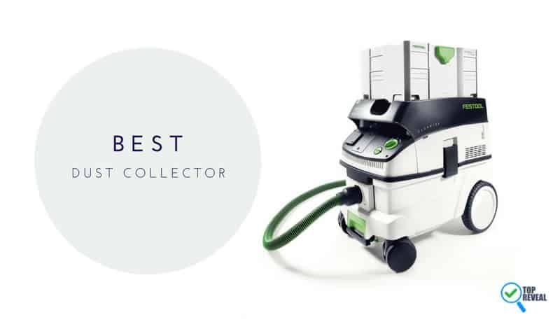Best Dust Collector Comparison Reviews (2018): Dirt Doesn't Stand a Chance