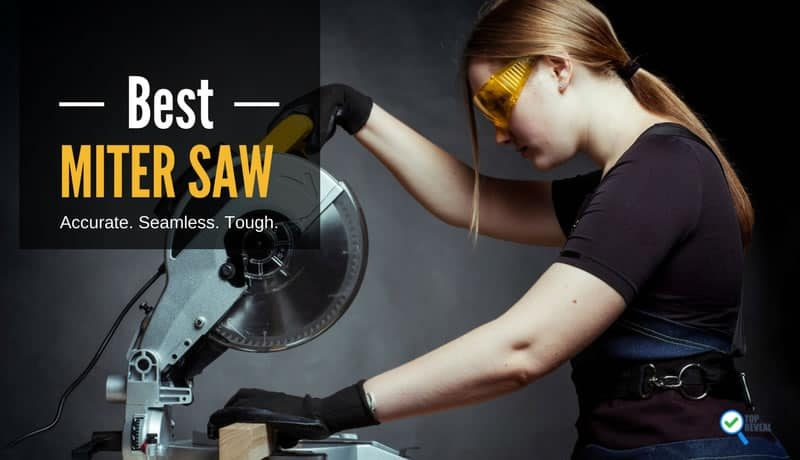 The Best Miter Saw Comparison Reviews (2018): Which One is a Cut Above the Rest?
