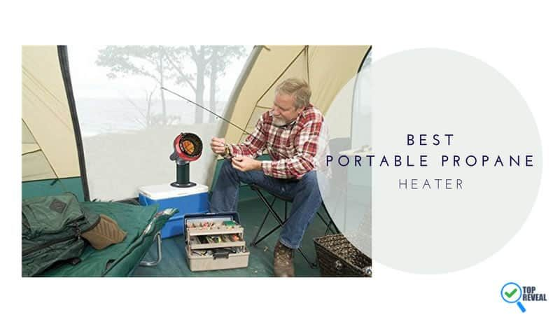 The Best 5 Portable Propane Heater Reviews and Comparison (2018) on the Market Today
