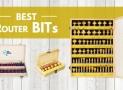 Best Router Bit Sets Comparison Reviews: Little Details Mean A Lot