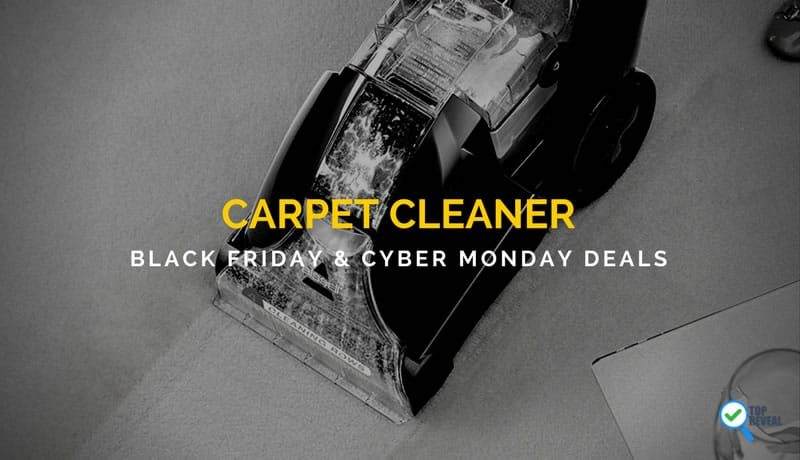 Clean Up Your Wishlist with Carpet Cleaner Black Friday & Cyber Monday Deals