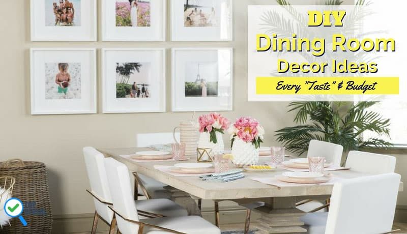 "Fabulous DIY Dining Room Decorating Ideas for Every ""Taste"" & Budget"