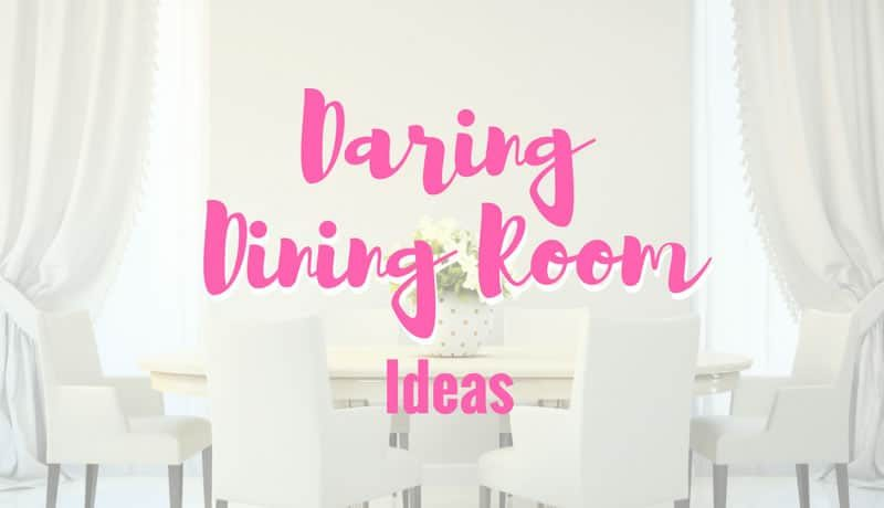 21 Daring Dining Room Ideas – Whet Your Decorating Appetite with Our List