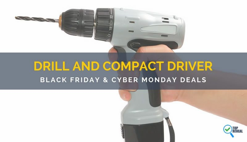 The Best Drill Driver/Impact Combo Kit Black Friday/Cyber Monday (2017) Sale and Deals