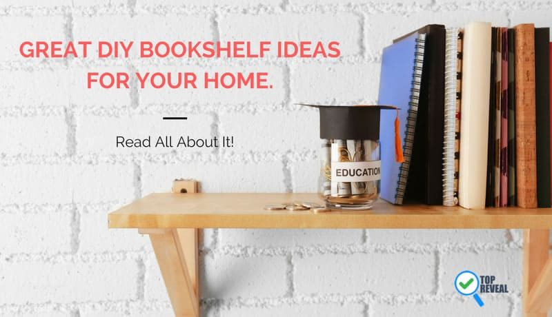 Great Diy Bookshelf Ideas For Your Home Read All About It Top Reveal