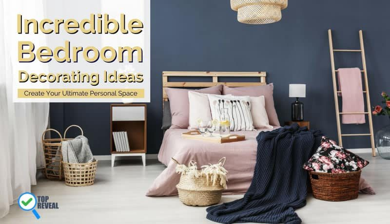 Incredible Bedroom Decorating Ideas: Create Your Ultimate Personal Space