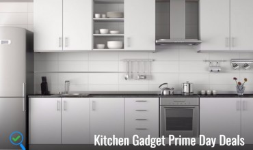 Kitchen Gadget Prime Day Deals and Sale 2017: One Day of Extraordinary Sales