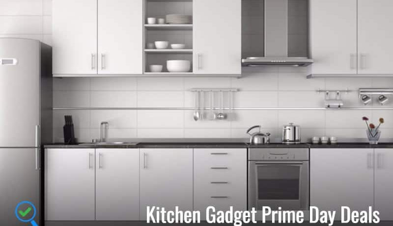 Kitchen Gadget Prime Day Deals and Sale 2018: One Day of Extraordinary Sales
