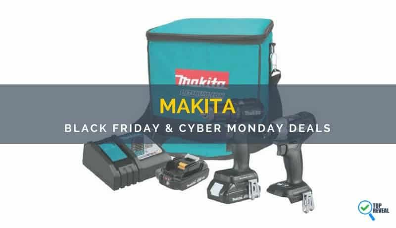 Save Big With these Best Makita Black Friday/Cyber Monday (2018) Sale and Deals
