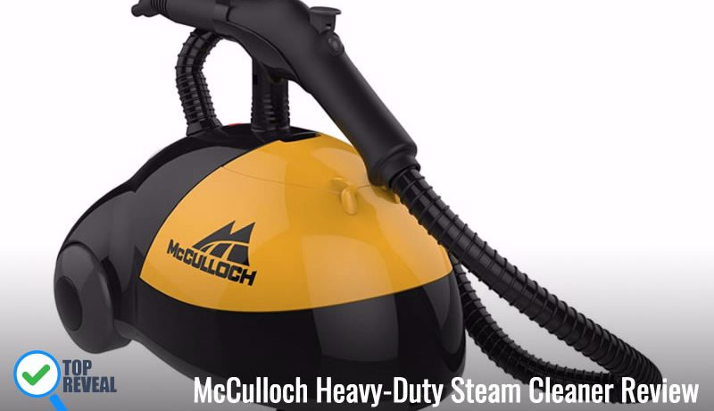 McCulloch MC1275 Heavy-Duty Steam Cleaner Review: Dirt is No Match for this Lean, Mean Cleaning Machine