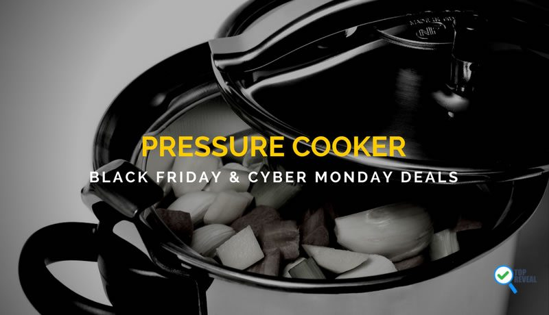 Pressure Cooker Black Friday and Cyber Monday Sale and Deals