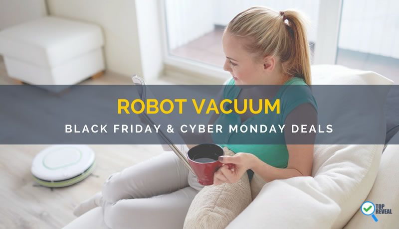 Best Robot Vacuum Black Friday & Cyber Monday (2017) Sale and Deals: Hand & Hassle-Free Cleaning