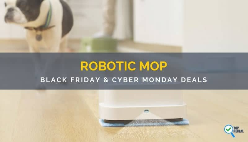 Black Friday and Cyber Monday (2017) Best Robotic Mop Sale and Deals: Keep Clean Without Even Trying