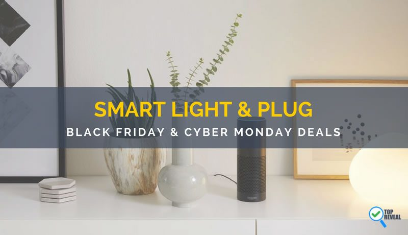 Get Amped With Our Smart Lights, Switches & Plugs Black Friday and Cyber Monday Sale and Deals