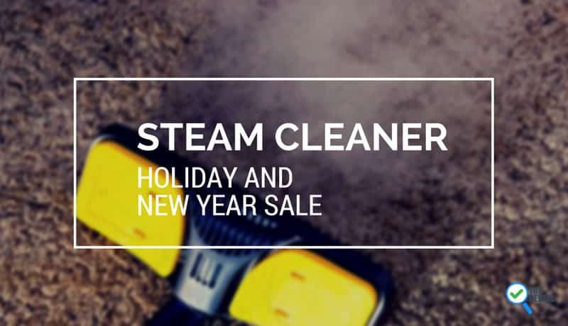 Best Steam Cleaner Holiday Sale and Gift Buying Guide 2017: Be Merry in Cleaning