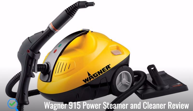 The Wagner 915 Power Steamer and Cleaner Review: Improve your Cleaning Arsenal