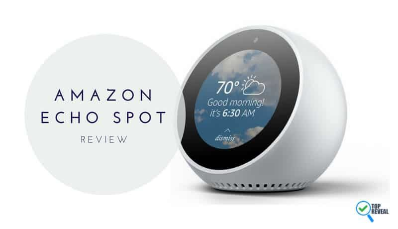 "New Amazon Echo Spot (2017) Review: ""See"" For Yourself How Great It Is"